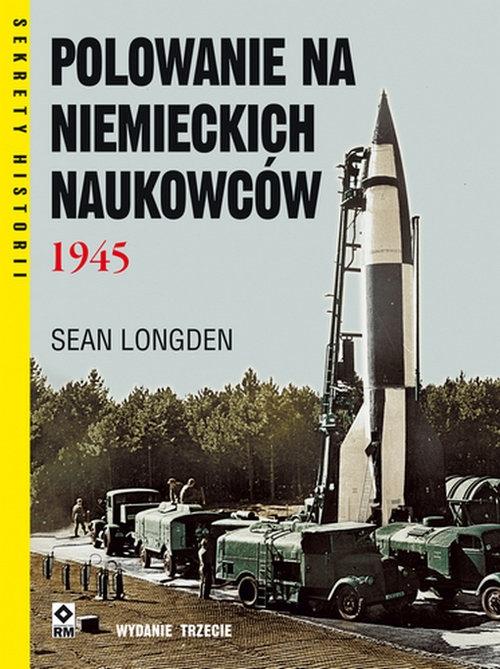 Polowanie na niemieckich naukowców 1945 Longden Sean