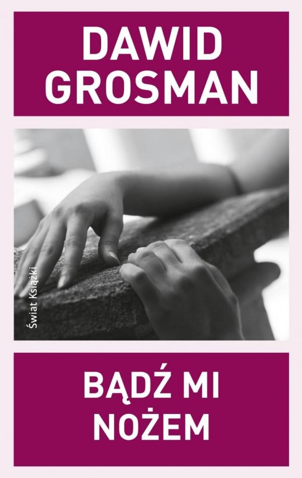 Bądź mi nożem Grosman Dawid