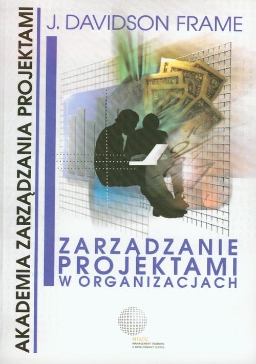 Zarządzanie projektami w organizacjach Frame J. Davidson