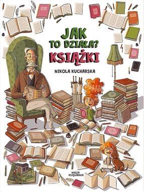 Jak to działa? Książki Kucharska Nikola, Piętka Katarzyna, Kończak Joanna