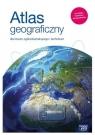 Atlas geograficzny dla szkół ponadpodstawowych Praca zbiorowa