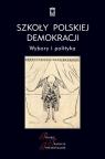 Szkoły polskiej demokracji Wybory i polityka