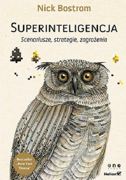Superinteligencja. Scenariusze strategie zagrożenia Nick Bostrom