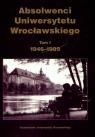 Absolwenci Uniwersytetu Wrocławskiego 1946-1989 tom 1  Suleja Teresa (red.)