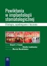 Powikłania w implantologii stomatologicznej. Etiologia, zapobieganie i Froum Stuart J.