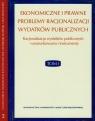 Ekonomiczne i prawne problemy racjonalizacji wydatków publicznych Tom 1- 2