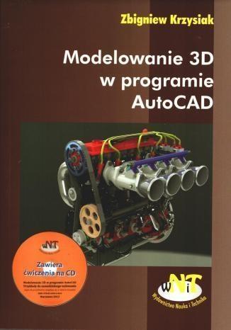 Modelowanie 3D w programie autoCad z płytą CD Krzysiak Zbigniew