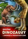 Groźne dinozaury i zwierzęta prehistoryczne