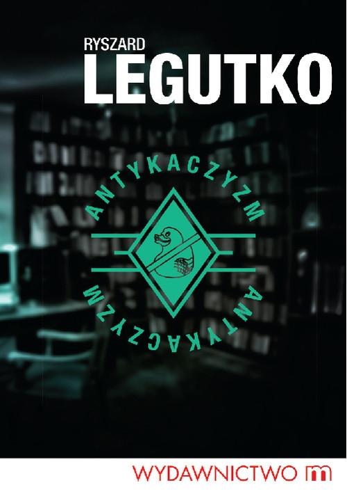 Antykaczyzm Legutko Ryszard