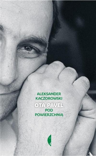 Ota Pavel. Pod powierzchnią Aleksander Kaczorowski