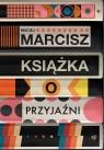 Książka o przyjaźni Maciej Marcisz