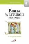 Biblia w liturgii Mszy Świętej. 8-14 tydz. zwykły