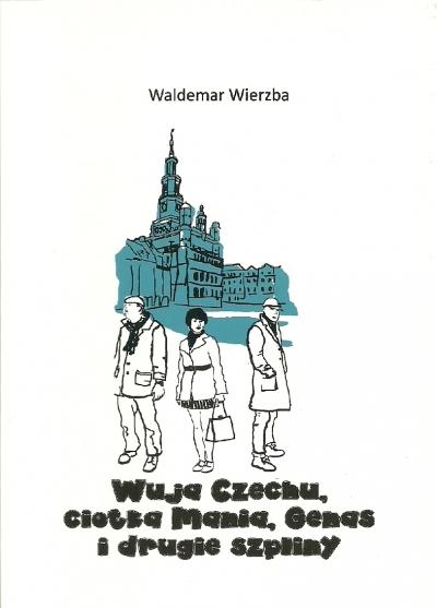 WUJA CZECHU CIOTKA MANIA GENAS I DRYGIE SZPLINY-ALBATROS Wierzba Waldemar