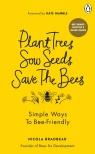 Plant Trees, Sow Seeds, Save The Bees Bradbear Nicola