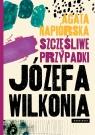 Szczęśliwe przypadki Józefa Wilkonia Agata Napiórska