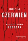 Kolory zła Czerwień Tom 1 . Sobczak Małgorzata Oliwia