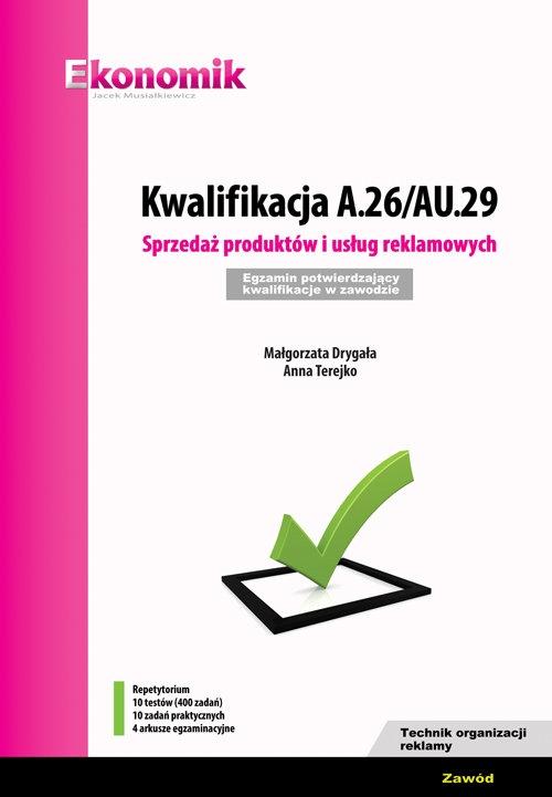 Kwalifikacja A.26/AU.29. Sprzedaż produktów i usług reklamowych Drygała Małgorzata, Terejko Anna