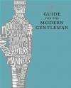 Debrett's Guide for the Modern Gentleman Tom Bryant