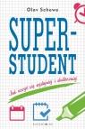Superstudent Jak uczyć się wydajniej i skuteczniej Schewe Olav