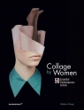 Collage by Women 50 Essential Contemporary Artists Rebeka Elizegi
