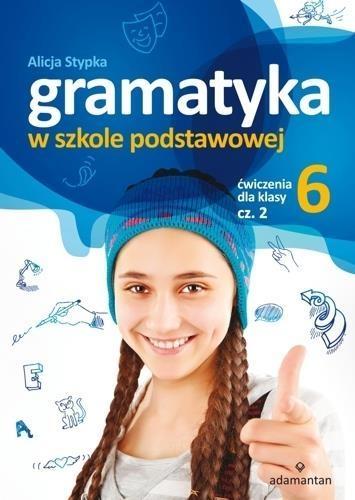 Gramatyka w szkole podstawowej ćwiczenia dla klasy 6 część 2 Stypka Alicja