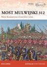 Most Mulwijski 312 Bitwa Konstantyna o Cesarstwo i wiarę Ross Cowan