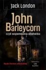 John Barleycorn czyli wspomnienia alkoholika London Jack
