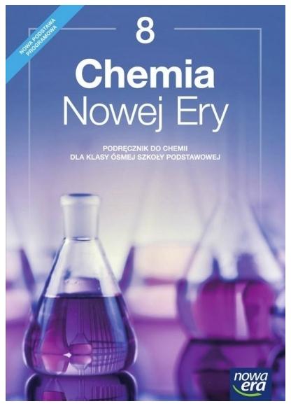 Chemia Nowej Ery. Podręcznik do chemii dla klasy ósmej szkoły podstawowej - Szkoła podstawowa 4-8. Reforma 2017 Jan Kulawik, Teresa Kulawik, Maria Litwin
