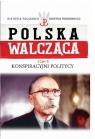Polska walcząca Tom 9 Konspiracyjni politycy