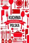 Kuchnia polskaNajlepsze przepisy na smaczne polskie potrawy