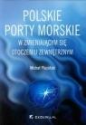 Polskie porty morskie w zmieniającym się otoczeniu zewnętrznym