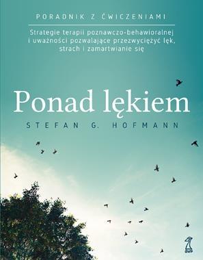 Ponad lękiem. Hofmann Stefan G.