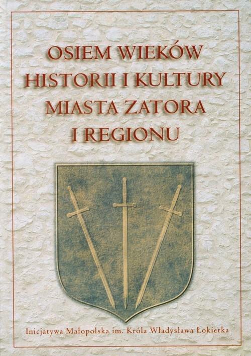 Osiem wieków historii i kultury miasta Zatora i regionu