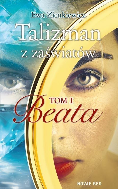Talizman z zaświatów Tom 1 Beata Zienkiewicz Ewa
