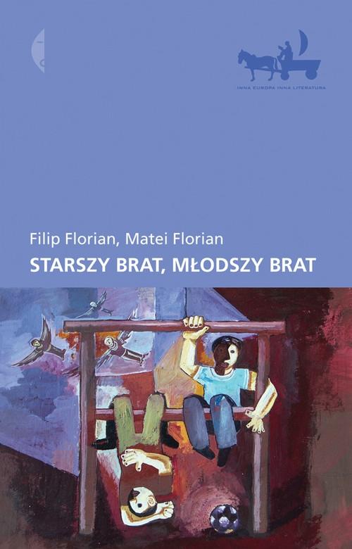 Starszy brat młodszy brat Florian Filip, Florian  Matei