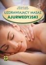 Uzdrawiający masaż ajurwedyjski