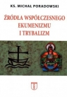 Źródła współczesnego ekumenizmu i trybalizm ks. Michał Poradowski