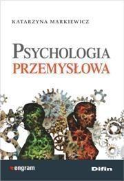 Psychologia przemysłowa Markiewicz Katarzyna