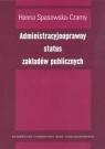 Administracyjnoprawny status zakładów publicznych  Spasowska-Czarny Hanna
