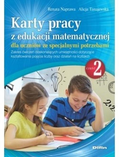 Karty pracy z edukacji matematycznej dla uczniów ze specjalnymi potrzebami. Część 2 Naprawa Renata, Tanajewska Alicja
