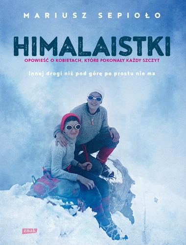 Himalaistki (Uszkodzona okładka) Mariusz Sepioło