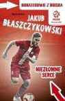 Jakub Błaszczykowski Niezłomne serce