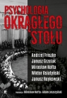 Psychologia Okrągłego Stołu Friszke Andrzej, Grzelak Janusz, Kofta Mirosław, Leszczyński Adam, Osiatyński Wiktor, Reykowski Janu