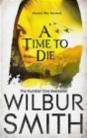 A Time to Die Wilbur Smith