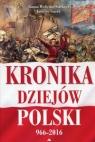 Kronika dziejów Polski 966-2016 Szarek Jarosław, Wieliczka-Szarkowa Joanna