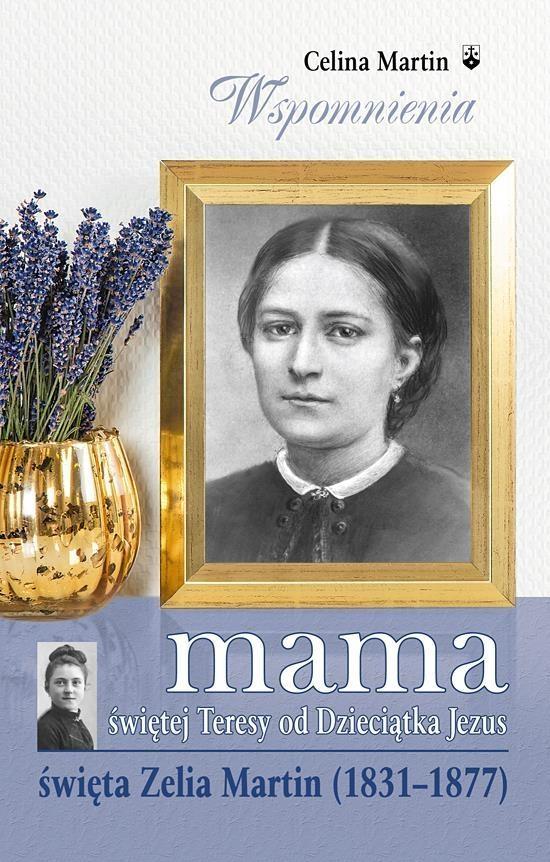 Mama świętej Teresy od Dzieciątka Jezus Martin Celina