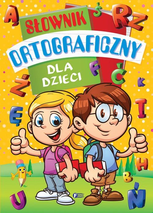 Słownik ortograficzny dla dzieci Praca zbiorowa