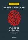 Pułapki myśleniaO myśleniu szybkim i wolnym Kahneman Daniel
