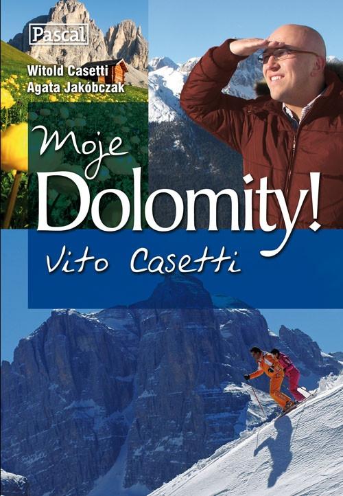 Moje Dolomity! Casetti Witold, Jakóbczak Agata