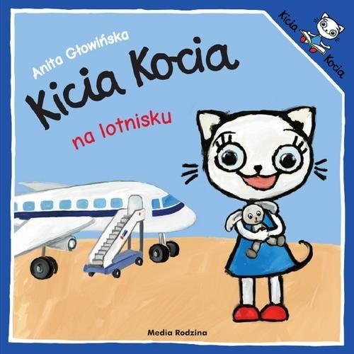Kicia Kocia na lotnisku Głowińska Anita